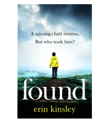 Erin Kinsley Found: the most gripping, emotional thriller of the year