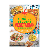 Spruce The Hungry Student Vegetarian Cookbook More Than 200 Quick and Simple Recipes