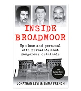 Jonathan Levi Inside Broadmoor: The Sunday Times Bestseller