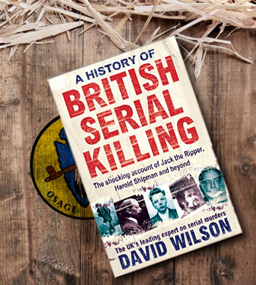 Review of David Wilson A History Of British Serial Killing: The Shocking Account of Jack the Ripper, Harold Shipman and Beyond