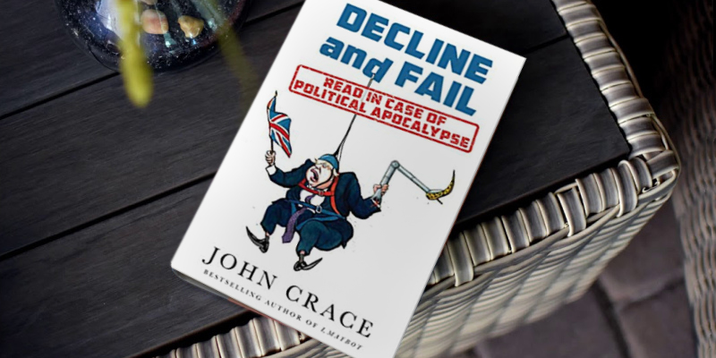John Crace Decline and Fail: Read in Case of Political Apocalypse in the use