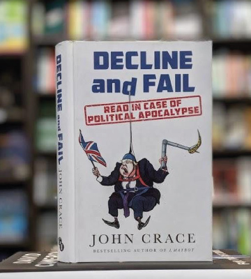 Review of John Crace Decline and Fail: Read in Case of Political Apocalypse