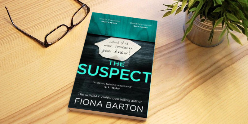 Review of Fiona Barton The Suspect: The most addictive and clever new crime thriller