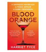 Harriet Tyce Blood Orange: The gripping, bestselling Richard & Judy book club thriller